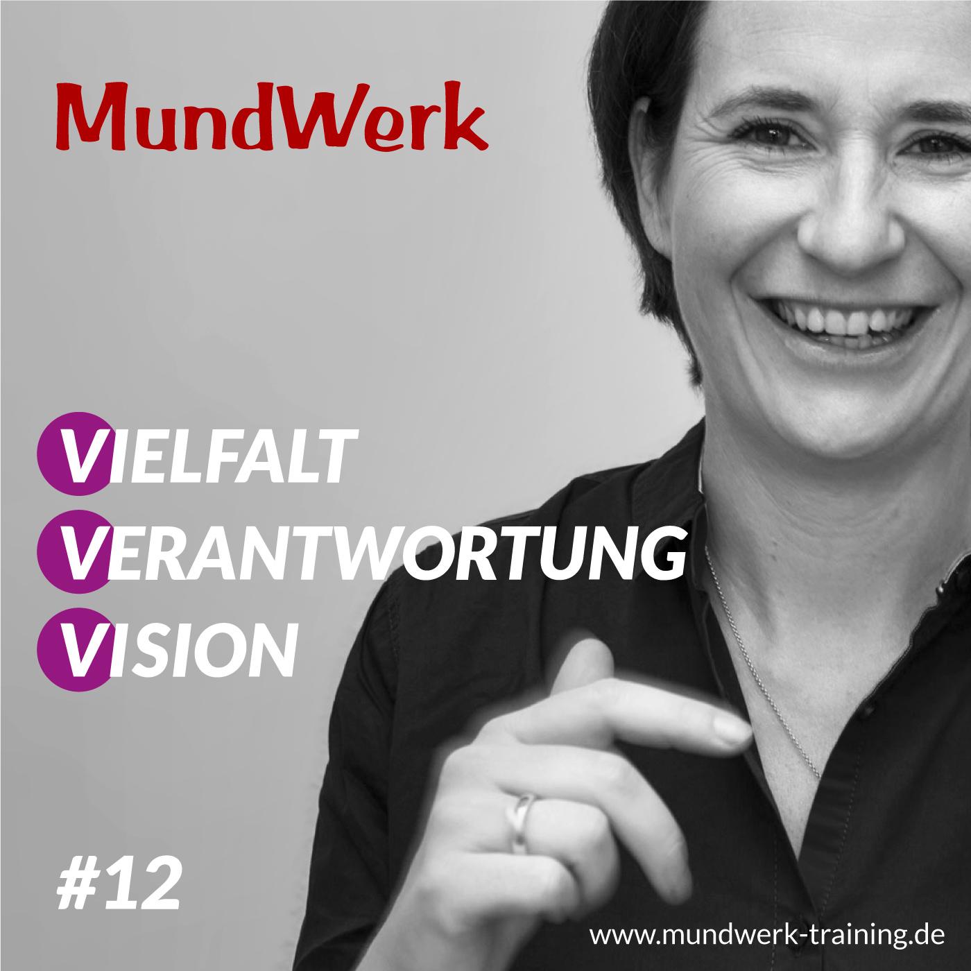 Vielfalt Verantwortung Vision - Der Podcast von MundWerk Training