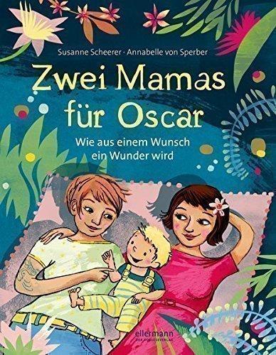 Zwei Mamas für Oskar – Wie aus einem Wunsch ein Wunder wird