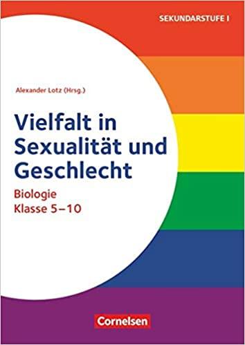 Themenhefte Sekundarstufe – Biologie – Klasse 5-10: Vielfalt in Sexualität und Geschlecht – Buch mit Kopiervorlagen