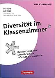 Diversität im Klassenzimmer – Geschlechtliche und sexuelle Vielfalt in Schule und Unterricht: Kopiervorlagen