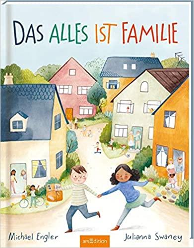 Das alles ist Familie: Bilderbuch, Familienkonstellationen, Diversität und Vielfalt